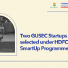 Two GUSEC Startups selected under HDFC Bank's SmartUp Programme