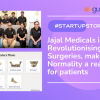 Jajal Medicals is Revolutionising Surgeries, making Normality a reality for patients